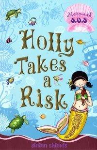 9780747587682: Holly Takes a Risk: No. 4: Mermaid SOS