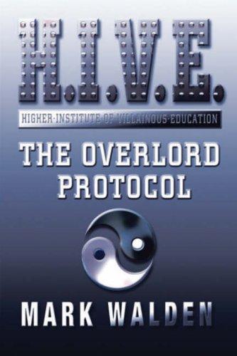 9780747587781: The Overlord Protocol: H.I.V.E. 2