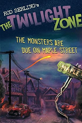 9780747587910: The Monsters are Due on Maple Street (The Twilight Zone)