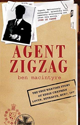 9780747587941: Agent Zigzag: The True Wartime Story of Eddie Chapman: Lover, Betrayer, Hero, Spy.