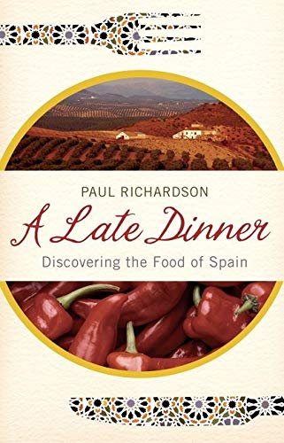 9780747588030: A late dinner: discovering the food of Spain