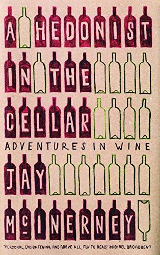 9780747588467: A Hedonist in the Cellar : Adventures in Wine
