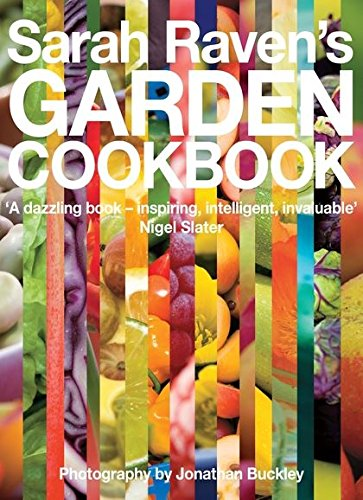 9780747588702: Sarah Raven's Garden Cookbook