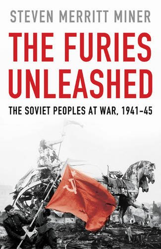 9780747588887: The Furies Unleashed: The Soviet People At War 1941-1945