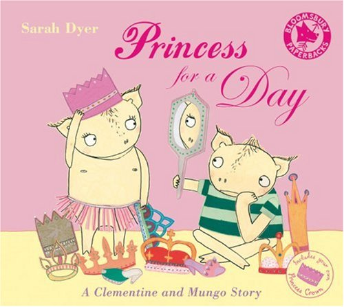 9780747588917: Princess for a Day: A Clementine and Mungo Story (Bloomsbury Paperbacks)