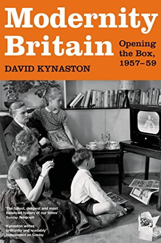 9780747588931: Modernity Britain: Book One: Opening the Box, 1957-1959 (Modernity Britain Book 1)