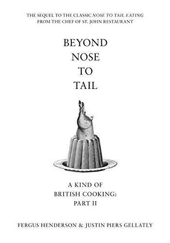 9780747589143: Beyond Nose to Tail: A Kind of British Cooking: Part II