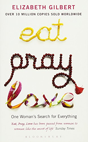 Eat, Pray, Love: One Woman's Search for: Elizabeth Gilbert