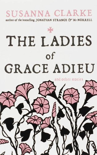 9780747589365: The Ladies of Grace Adieu: And Other Stories