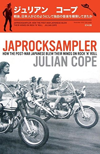 9780747589457: Japrocksampler: How the Post-war Japanese Blew Their Minds on Rock 'n' Roll