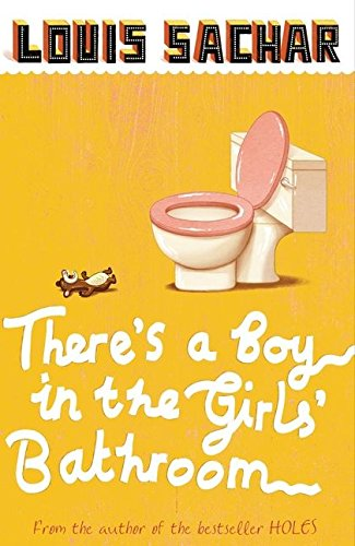 9780747589525: There's a Boy in the Girls' Bathroom