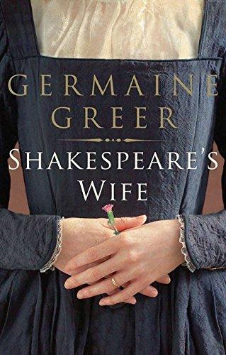 Shakespeare's Wife - Dr. Germaine Greer