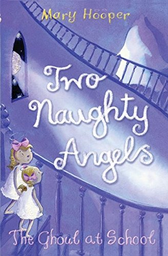 The Ghoul at School: Two Naughty Angels: Hooper, Mary