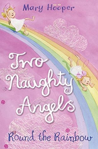 Round the Rainbow: Two Naughty Angels: Hooper, Mary