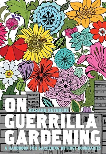 9780747590811: On Guerrilla Gardening: A Handbook for Gardening without Boundaries