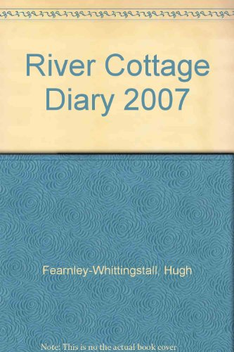 9780747591313: River Cottage Diary 2007