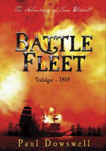 Battle Fleet: The Adventures of Sam Witchall: Dowswell, Paul