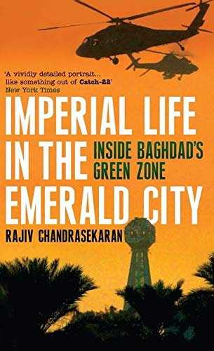 9780747591788: Imperial Life In The Emerald City: Inside Iraq's Green Zone