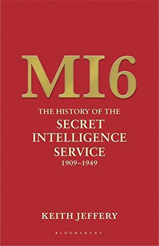 MI6 THE HISTORY OF THE SECRET INTELLIGENCE SERVICE 1909-1949: Keith Jeffery
