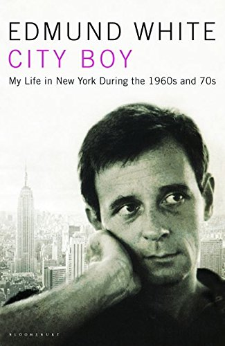 City Boy: My Life in New York During the 1960s and 1970s: White, Edmund