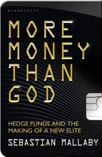 9780747592273: More Money Than God: Hedge Funds and the Making of the New Elite