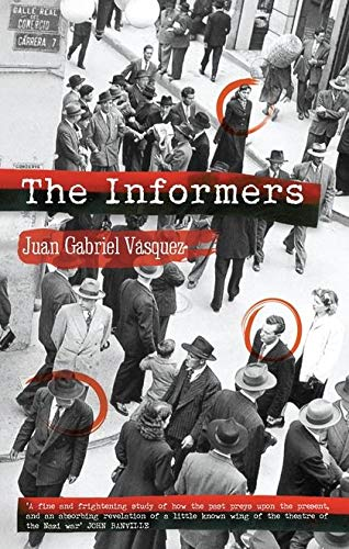 The Informers: Translated from the Spanish by: Juan Gabriel Vasquez,
