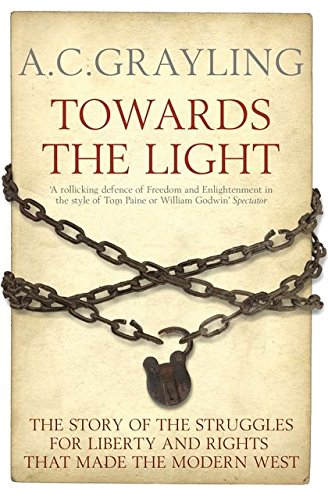 9780747592990: Towards the Light: The Story of the Struggles for Liberty and Rights That Made the Modern West