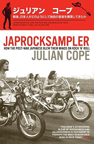 9780747593034: Japrocksampler: How the Post-War Japanese Blew Their Minds on Rock 'n' Roll