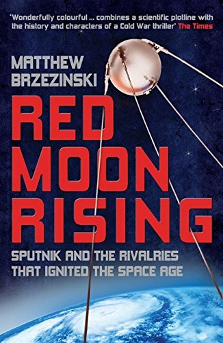 9780747593072: Red Moon Rising: Sputnik and the Rivalries That Ignited the Space Age