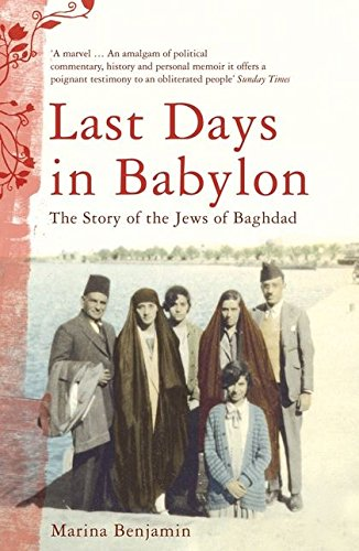 9780747593287: Last Days in Babylon: The Story of the Jews of Baghdad