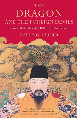 9780747593294: The Dragon and the Foreign Devils: China and the World, 1100 BC to the Present