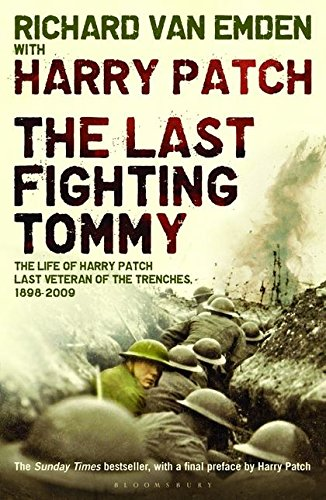 9780747593362: The Last Fighting Tommy: The Life of Harry Patch, the Only Surviving Veteran of the Trenches