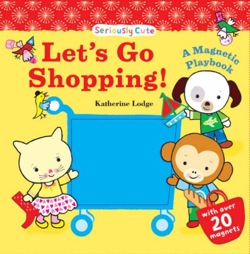 9780747593416: Let's Go Shopping!: Seriously Cute - a Magnetic Playbook