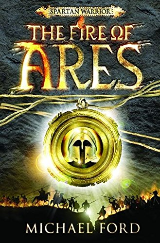 9780747593669: The Fire of Ares: Spartan 1