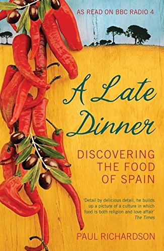 9780747593805: A Late Dinner: Discovering the Food of Spain