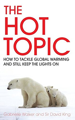 9780747593959: The Hot Topic: How to Tackle Global Warming and Still Keep the Lights on