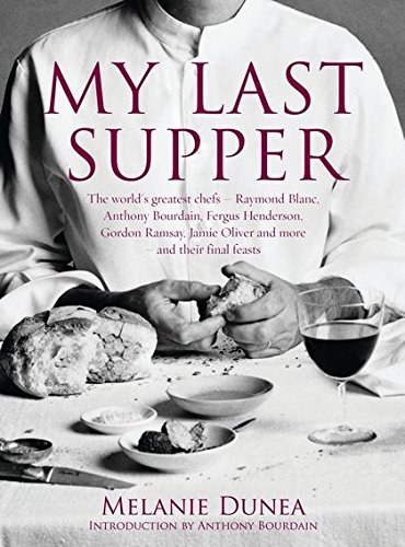 9780747594116: My Last Supper: The World's Greatest Chefs and Their Final Feasts