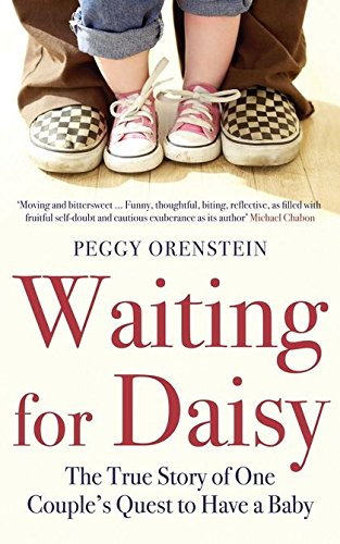 9780747594291: Waiting for Daisy: The True Story of One Couple's Quest to Have a Baby