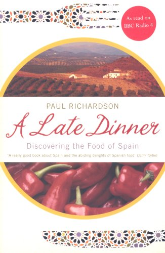 9780747594550: A Late Dinner: Discovering the Food of Spain