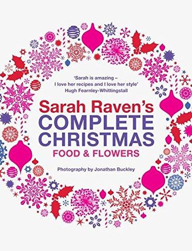 9780747595106: Sarah Raven's Complete Christmas