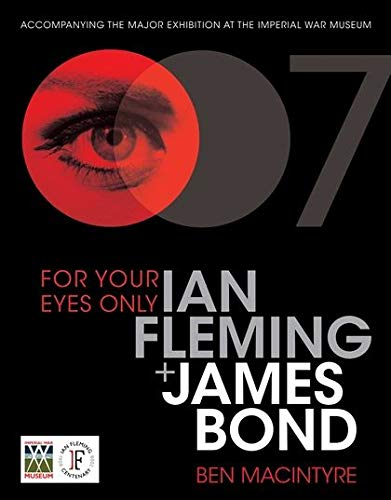 9780747595274: For Your Eyes Only: Ian Fleming and James Bond