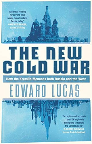 9780747595670: The New Cold War: How the Kremlin Menaces Both Russia and The West