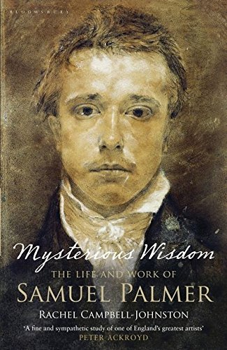 9780747595878: Mysterious Wisdom: The Life and Work of Samuel Palmer