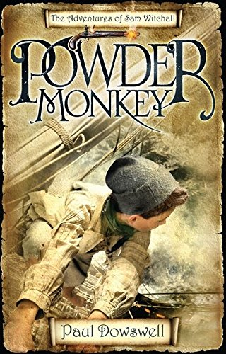 9780747595953: Powder Monkey: The Adventures of Sam Witchall (Adventures/Sam Witchall 1)