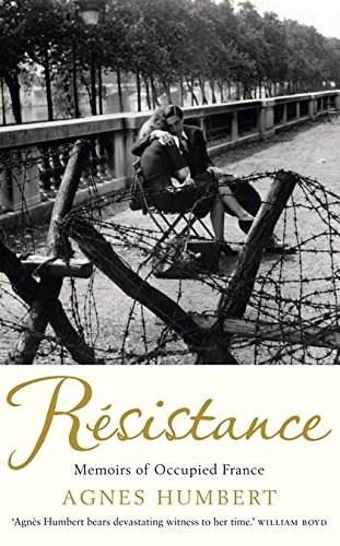 9780747595977: Resistance: Memoirs of Occupied France