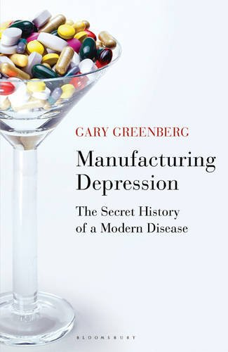 9780747596097: Manufacturing Depression: The Secret History of a Modern Disease