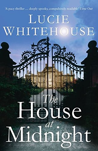 The House at Midnight: Lucie Whitehouse