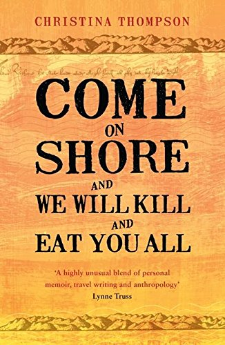 9780747596707: Come on Shore and We Will Kill and Eat You All
