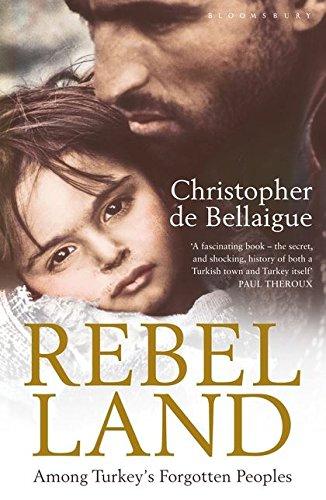 9780747596769: Rebel Land: Among Turkey's Forgotten Peoples