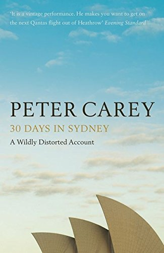 9780747596882: 30 Days in Sydney: The Writer and the City